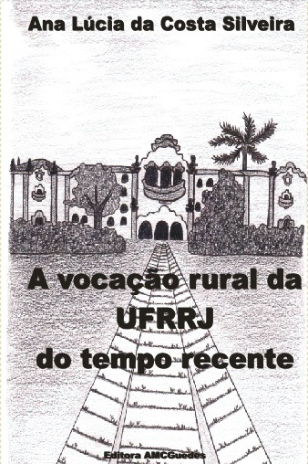 A Vocacao Rural da UFRRJ do Tempo Recente
